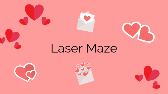 Valentine Laser Maze