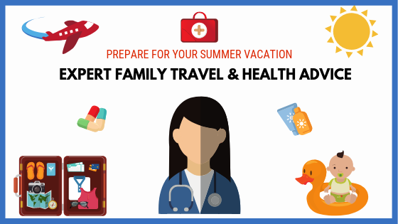 A Pediatrician's Best Safety & Travel Tips