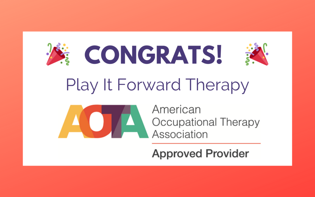 Play It Forward Therapy: AOTA Approved CEU Provider