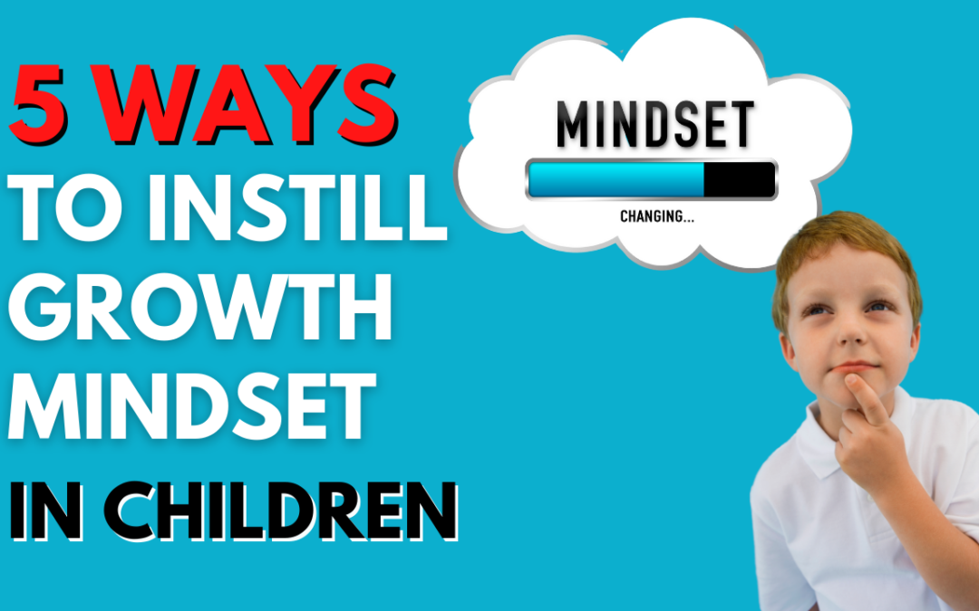 How To Cultivate A Growth Mindset